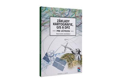 Základy kartografie, GIS a DPZ pre učiteľov